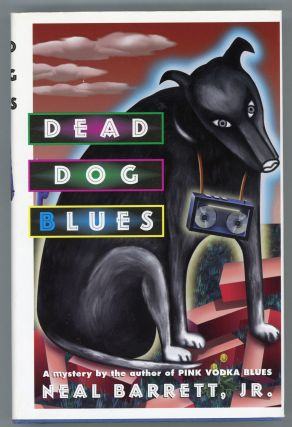 DEAD DOG BLUES. Neal Barrett, Jr