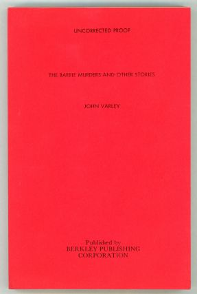 THE BARBIE MURDERS AND OTHER STORIES. John Varley