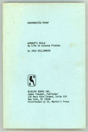 WONDER'S CHILD: MY LIFE IN SCIENCE FICTION. Jack Williamson, John Stewart Williamson.