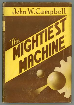 THE MIGHTIEST MACHINE. John W. Campbell, Jr
