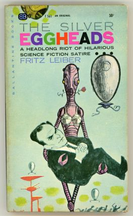 THE SILVER EGGHEADS. Fritz Leiber