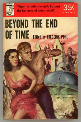 BEYOND THE END OF TIME. Frederik Pohl