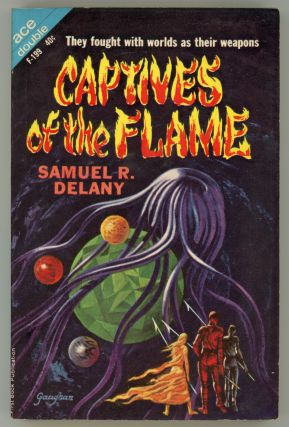 CAPTIVES OF THE FLAME. Samuel R. Delany