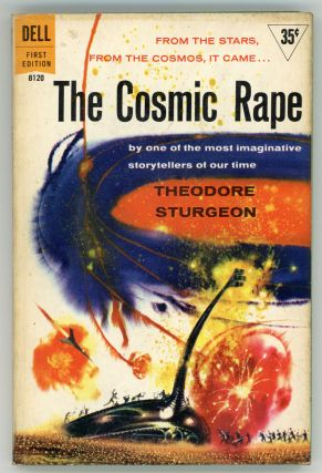 THE COSMIC RAPE. Theodore Sturgeon