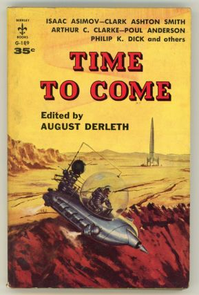 TIME TO COME. August Derleth