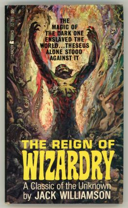 THE REIGN OF WIZARDRY. Jack Williamson, John Stewart Williamson.