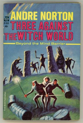 THREE AGAINST THE WITCH WORLD. Andre Norton.
