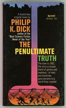 THE PENULTIMATE TRUTH. Philip K. Dick