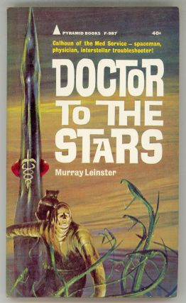 DOCTOR TO THE STARS. Murray Leinster, William Fitzgerald Jenkins