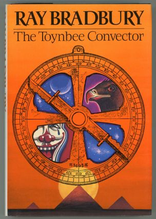 THE TOYNBEE CONVECTOR: STORIES. Ray Bradbury