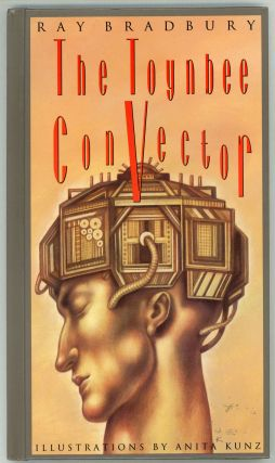 THE TOYNBEE CONVECTOR. Ray Bradbury