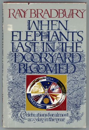 WHEN ELEPHANTS LAST IN THE DOORYARD BLOOMED: CELEBRATIONS FOR ALMOST ANY DAY IN THE YEAR. Ray...