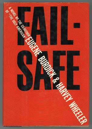 FAIL-SAFE. Eugene Burdick, Harvey Wheeler