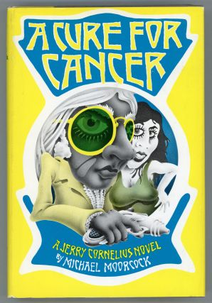 A CURE FOR CANCER. Michael Moorcock