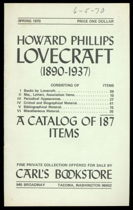 HOWARD PHILLIPS LOVECRAFT (1890-1937) ... A CATALOG OF 187 ITEMS. Howard Phillips Lovecraft,...