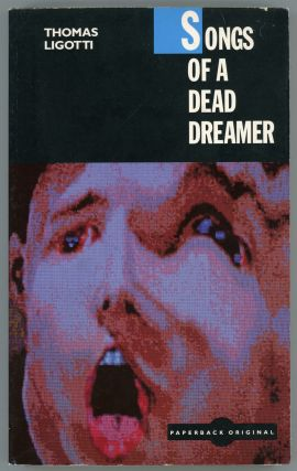 SONGS OF A DEAD DREAMER. Thomas Ligotti
