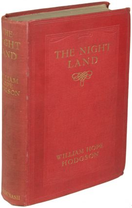 THE NIGHT LAND: A LOVE TALE. William Hope Hodgson
