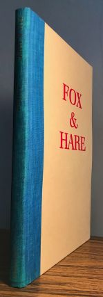 FOX & HARE: THE STORY OF A FRIDAY EVENING. Chester Anderson