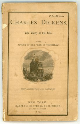 "CHARLES DICKENS. THE STORY OF HIS LIFE. By the Author of the ""Life of Thackeray."" With..."