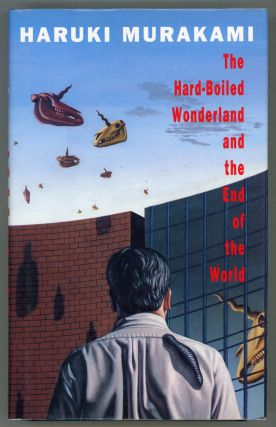 THE HARD-BOILED WONDERLAND AND THE END OF THE WORLD: A NOVEL ... Translated by Alfred Birnbaum....