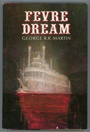 FEVRE DREAM. George R. R. Martin