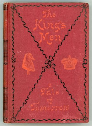 THE KING'S MEN: A TALE OF TO-MORROW. Robert Grant, J. S. of Dale, John Boyle O'Reilly, John T....