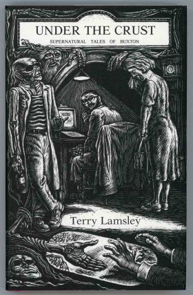 UNDER THE CRUST: SUPERNATURAL TALES OF BUXTON. Terry Lamsley