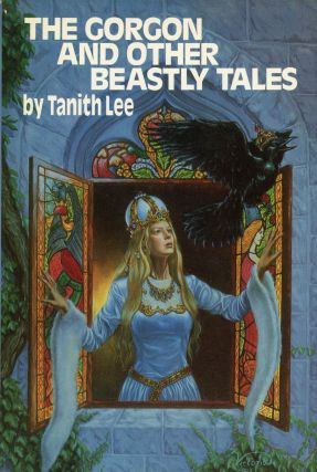 THE GORGON AND OTHER BEASTLY TALES. Tanith Lee