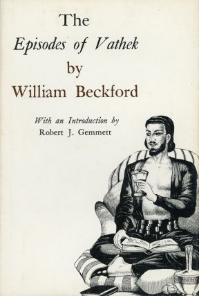 THE EPISODES OF VATHEK ... With an Introduction by Robert J. Gemmett. William Beckford
