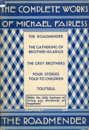 THE COMPLETE WORKS OF MICHAEL FAIRLESS. With a Biographical Note by M. E. Dowson. Margaret...