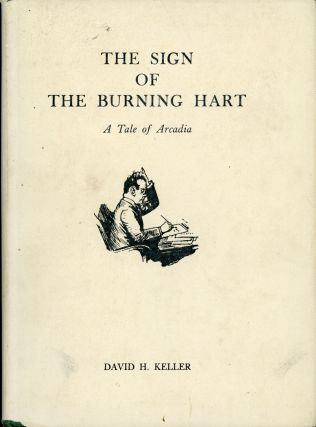 THE SIGN OF THE BURNING HART: A TALE OF ARCADIA. David Keller