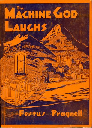 THE MACHINE-GOD LAUGHS. Festus Pragnell, Paul Dennis Lavond, Basil Wells, William L. Crawford,...