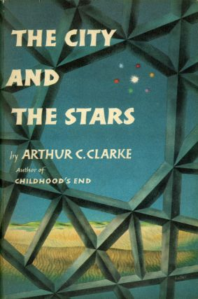 THE CITY AND THE STARS. Arthur C. Clarke