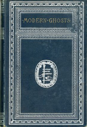 MODERN GHOSTS ... Introduction by George William Curtis. Anonymously Edited Anthology