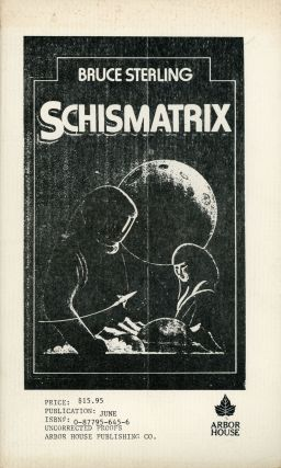 SCHISMATRIX. Bruce Sterling