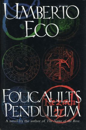 FOUCAULT'S PENDULUM. Translated from the Italian by William Weaver. Umberto Eco