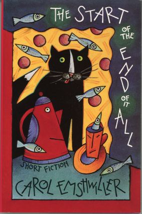THE START OF THE END OF IT ALL: SHORT FICTION. Carol Emshwiller