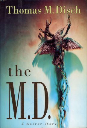 THE M. D.: A HORROR STORY. Thomas M. Disch
