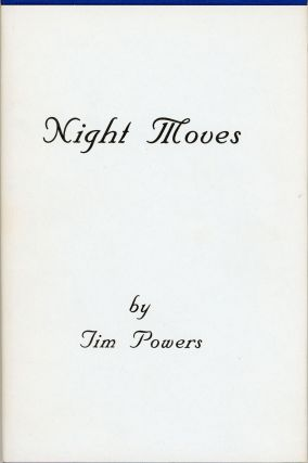 NIGHT MOVES. Tim Powers