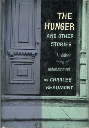 THE HUNGER AND OTHER STORIES. Charles Beaumont, Charles Nutt.