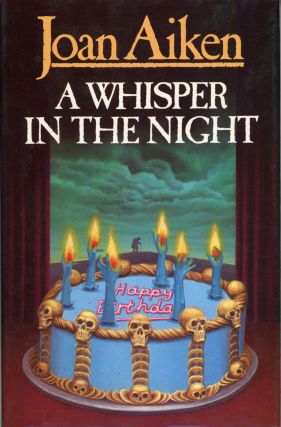 A WHISPER IN THE NIGHT: STORIES OF HORROR, SUSPENSE AND FANTASY. Joan Aiken.