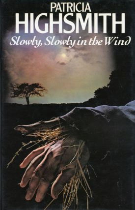 SLOWLY, SLOWLY IN THE WIND. Patricia Highsmith