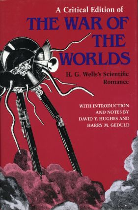 A CRITICAL EDITION OF THE WAR OF THE WORLDS ... With Introduction and Notes by David Y. Hughes...