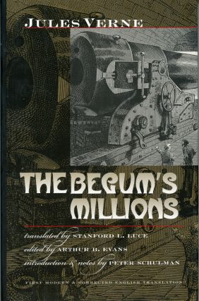 THE BEGUM'S MILLIONS ... Translated by Stanford L. Luce. Edited by Arthur B. Evans. Introduction...