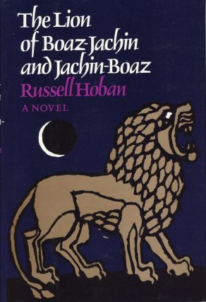 THE LION OF BOAZ-JACHIN AND JACHIN-BOAZ. Russell Hoban