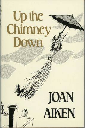UP THE CHIMNEY DOWN AND OTHER STORIES. Joan Aiken