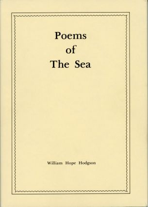 POEMS OF THE SEA. William Hope Hodgson