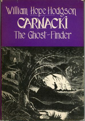 CARNACKI THE GHOST-FINDER. William Hope Hodgson