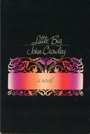 LITTLE, BIG. John Crowley