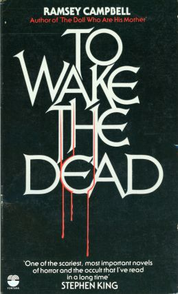 TO WAKE THE DEAD. Ramsey Campbell